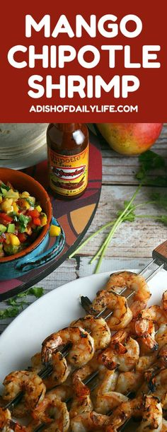 sweet mango paired with smoky chipotle makes for a barbeque sauce sensation! Top your shrimp with delicious mango chipotle salsa. Perfect recipe for game day or tailgating season! Fish Dishes, Seafood Dishes, Fish And Seafood, Shrimp Recipes, Fish Recipes, Mexican Food Recipes, Drink Recipes, Homemade Tacos, Homemade Taco Seasoning