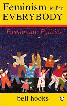Feminism Is for Everybody, bell hooks - Essential Reads Every Modern Feminist Needs On Her Bookshelf  - Photos