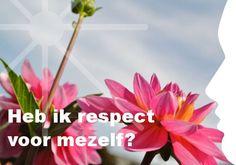 Mijn inspiratie: Heb ik respect   voor mezelf?