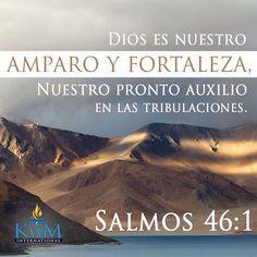 Dios es nuestro amparo y fortaleza, Nuestro pronto auxilio en las tribulaciones.