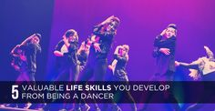 5 Valuable Life Skills You Develop From Being A Dancer - STEEZY