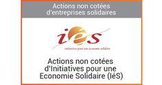 Actions non cotées d'Initiatives pour une Economie Solidaire (IéS) - Finansol