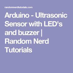 Arduino - Ultrasonic Sensor with LED's and buzzer   Random Nerd Tutorials