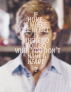 """If home is where the heart is, where do you go when you don't have a heart?"" Dexter Morgan"