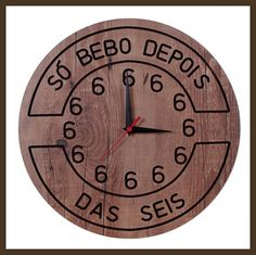 Relógio g só bebo depois das 6 Rock Bar, Container Bar, Wood Clocks, Room Setup, Diy Furniture Projects, Vintage Tags, Wall Collage, Diy And Crafts, Decoration