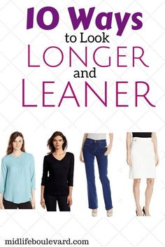 longer and leaner, slimming fashion, looking slimmer, flattering wardrobe, fashion over 50