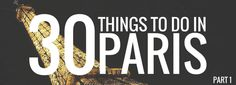 30 Things to Do in Paris Part 1