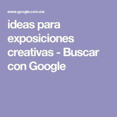 ideas para exposiciones creativas - Buscar con Google