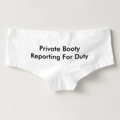 Private Booty Reporting for Duty Women's Funny Boy Shorts Underwear - Cute military themed lingerie. Funny & unique women's fashion statement boyshorts panties are perfect for a no pants party or gag gift. army, navy, marines. This is an affiliate link. #funnyunderwear #nopants