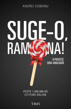 Suge-o, Ramona! O poveste semi-amuzantă - Ciobanu Andrei Free Pdf Books, Google Play, Books Online, My Books, This Book, File, Download, Mai, Romania