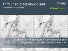 "1775 chart of Newfoundland: ""A landmark in the production of accurate large scale mapping which set a benchmark for centuries"" #ilovemaps"