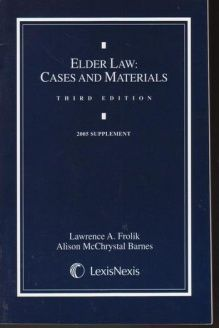 Elder Law  Cases and Materials 2--5 Supplement, 978-0820564654, Lawrence A. Frolik, Lexis Nexis; 3rd edition