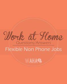 Flexible Non Phone Jobs- Q/A