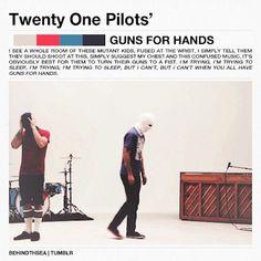 Guns for Hands - Twenty One Pilots