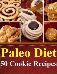 Paleo Diet 50 Cookie Recipes (Paleo Diet Recipes) http://healthylifestylereviews.blogspot.com/
