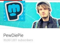 My fellow bros, PEWDIEPIE JUST RECENTLY GOT OVER 30 THOUSAND SUBSCRIBERS!!!
