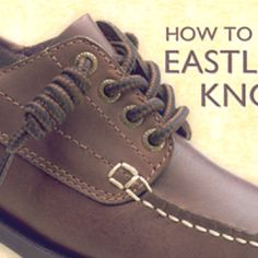 "Eastland shoes with the ""Eastland knot"""