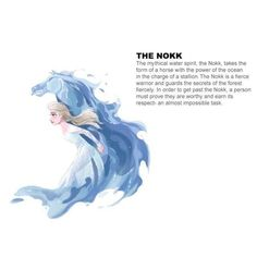 """"""" Well we've got more information about the Water horse spirit, called Nokk Now the scene where Elsa is fighting against the ocean make sense, she's proving to Nokk that she is worthy ^^ Thanks to FrostHarmonic on our discord for that ^^"""""""