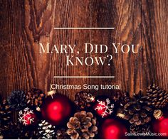 """How to play """"Mary did you Know"""""""