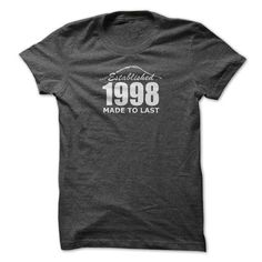 1998 Established Made To Last Birthdays Birthyears Anniversaries Awesome Cool Parties Gifts