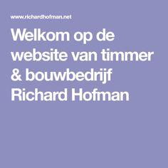 Welkom op de website van timmer & bouwbedrijf Richard Hofman