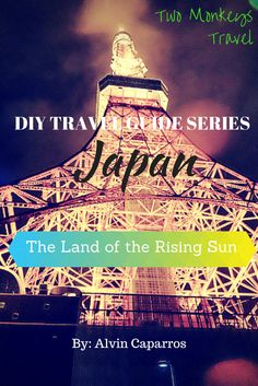 Travel Guide to Japan: The Land of the Rising Sun. #Japan #TwoMonkeysTravelGroup