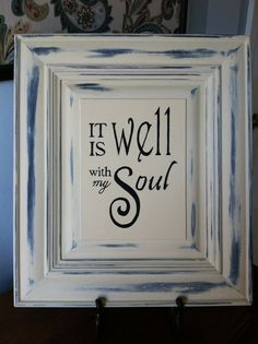 Hand Painted sign on recycled cabinet door - It is Well with my Soul