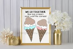 We go together like ice cream and waffle cones 2AOWD17a 8x10