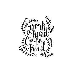 Work Hard and Be Kind via @bubblegumfringe on Instagram