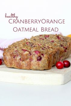 Healthy Cranberry Orange Oatmeal Bread is a delicious breakfast or snack! Great way to use up holiday cranberries!