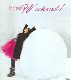 Happy Weekend...