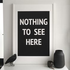 Nothing to See Here Art Print