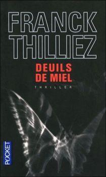 """""""Deuils de Miel"""" de Franck Thilliez. Thilliez, mon auteur préféré !!! Lu."""