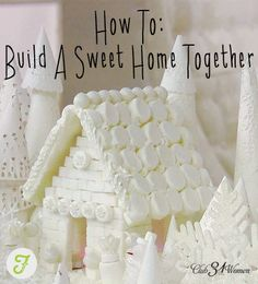 How to Build a Sweet Home Together - for the family