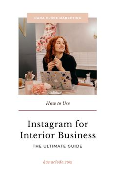 How to Use Instagram Account for Interior Business by Hana Clode Marketing Interior Design Hashtags, Interior Design Business, Marketing Program, Marketing Tools, Tag People, Best Seo, Business Profile, Hana, Instagram Accounts