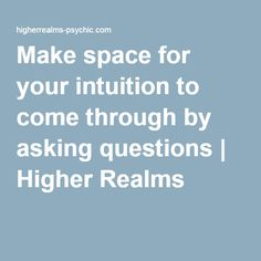 Make space for your intuition to come through by asking questions Questions To Ask, This Or That Questions, Intuition, Spirituality, Space, How To Make, Floor Space, Spiritual, Spaces