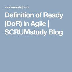 Definition of Ready (DoR) in Agile | SCRUMstudy Blog