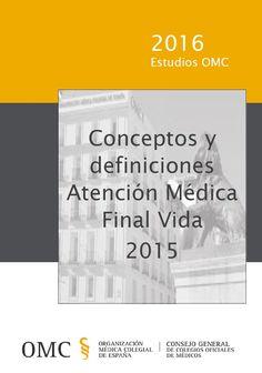 Conceptos y definiciones Atención Médica Final Vida Puede ser descargado de la siguiente...