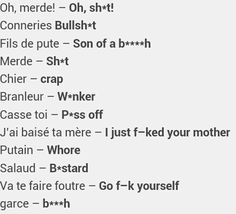 Here are some French insults just in case you are pissed off (Warning: Use with caution) never know when you'll need to know these words too. French Slang, French Phrases, French Quotes, French Expressions, How To Speak French, Learn French, Learn English, The Words, French Language Learning