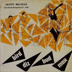 Charlie Parker, Dizzy Gillespie, Bud Powell, Max Roach-Bird, Diz, Bud, Max, label: Savoy MG 9034 (1953) Design Burt Goldblatt.