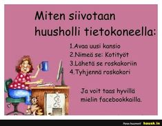Miten siivotaan huusholli ... - HAUSK.in Funny Texts, Mood, Quotes, Pastor, Inner Child, Apartment Kitchen, Backyard Landscaping, House Design, Living Room