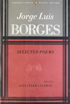 Borges: Selected Poems by Jorge Luis Borges,http://www.amazon.com/dp/0140587217/ref=cm_sw_r_pi_dp_WBSIsb0ZRX26ECKW