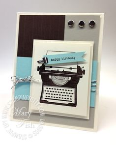 Simple masculine You're My Type birthday card.  Designed by Mary Fish, Independent Stampin' Up! Demonstrator. Details, supply list and more card ideas on http://stampinpretty.com/2012/02/youre-my-type-masculine-birthday-card.html