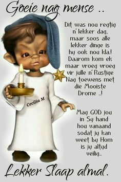 Lekker Dag, Afrikaanse Quotes, Goeie Nag, Goeie More, Sleep Tight, Prayer Quotes, Good Night, Gallery, Do Your Thing