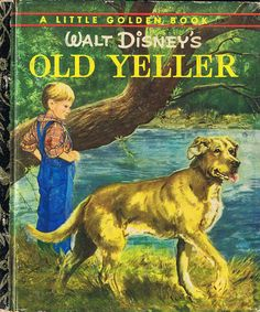 OLD YELLER, Little Golden Book, Four Colour Back | Flickr - Photo Sharing!