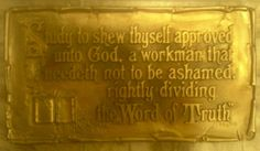 Study to show thyself approved unto God, a workman that need not be ashamed, rightly dividing the Word of Truth. --2 Timothy 2:15