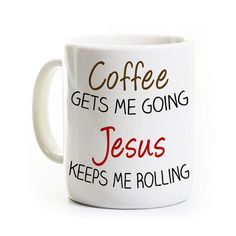 Jesus Coffee Mug - Religious Inspirational Christian Gift - Coffee Gets Me Going Jesus Keeps Me Roll Coffee Mug Quotes, Cute Coffee Mugs, Cute Mugs, My Coffee, Coffee Shop, Coffee Cups, Coffee Theme, Christian Gifts, Christian Women