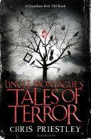 Uncle Montague's Tales of Terror: ePub eBook edition - Chris Priestley