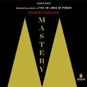 Mastery | [Robert Greene] I must recommend highly to all of my friends. Enough to say: drop everything and read.
