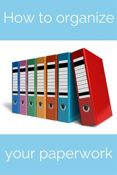 How to organize....your paperwork